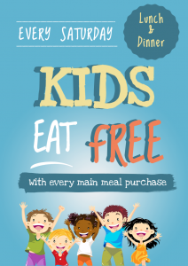 KIDS EAT FREE - Saturday Lunch