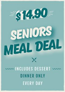 SENIOR MEAL DEALS - Dinner Only